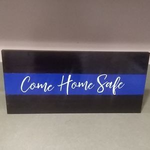 Pine Wood Come Home Safe Sign for Police Officer